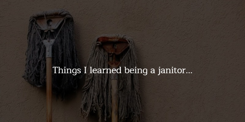 Things I learned Being A Janitor