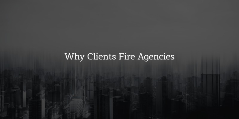 why clients fire digital marketing agencies