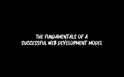 The fundamentals of a successful web development model